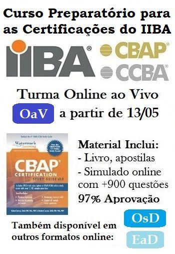 Curso Online ao Vivo: Preparatório para as Certificações CCBA/CBAP v3 do  IIBA - 36hs - De 06 Nov a 16 Dez 2019 (Preço 1o Lote)