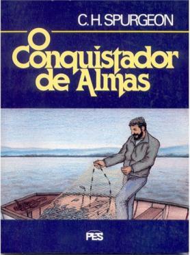 O Conquistador de Almas - C. H. Spurgeon