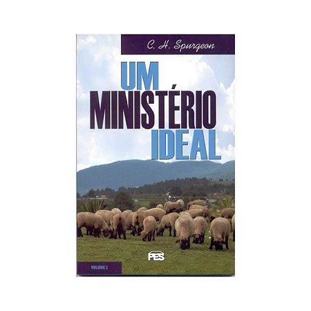 Um Ministério Ideal Volume 2 - C.H. Spurgeon