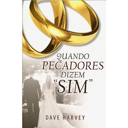 """Quando Pecadores Dizem """"Sim"""" - Dave Harvey"""