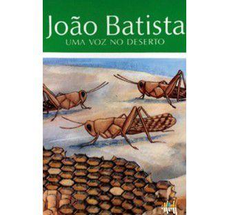 João Batista - Uma Voz no Deserto
