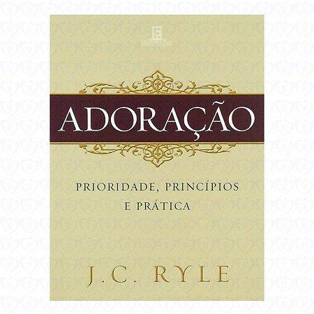Livreto: Adoração - Prioridade, Princípios e Prática