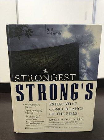 The Strongest Strong's Exhaustive Concordância Bíblica por Strong, James (2007) - Capa Dura (Inglês)