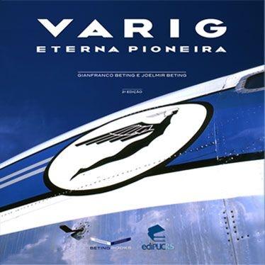Varig Eterna Pioneira - ÚLTIMOS 09 EXEMPLARES!