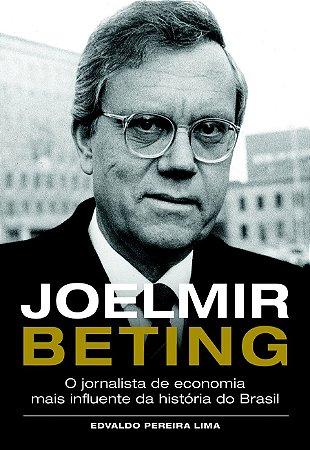 Joelmir Beting - O jornalista de economia mais influente do Brasil