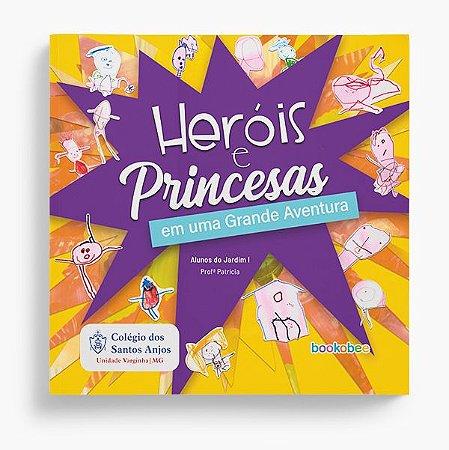 Jardim I - Prof. Patrícia - Heróis e Princesas em uma Grande Aventura
