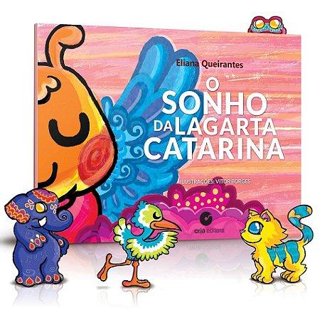 O sonho da lagarta Catarina - Autora: Eliana Queirantes