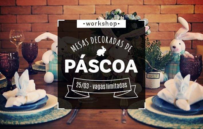 WORKSHOP: MESAS DECORADAS DE PÁSCOA