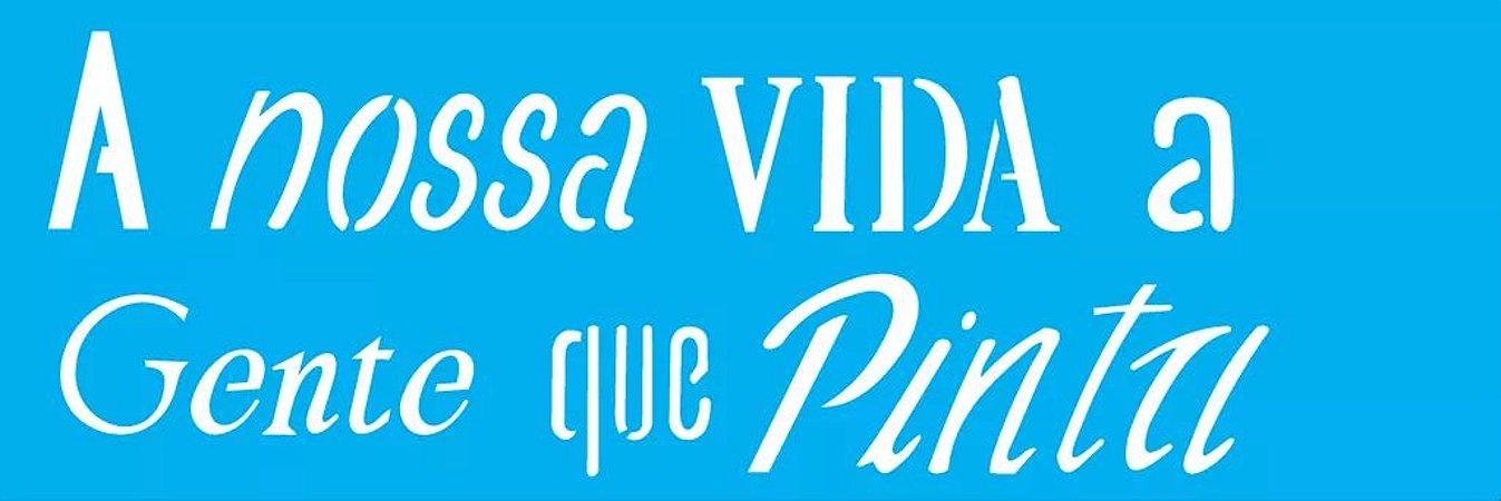ESTENCIL 10X30 FRASE A NOSSA VIDA OPA2155