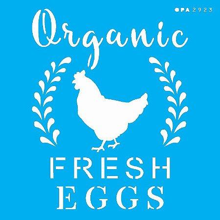 ESTENCIL 14X14 FARM HOUSE ORGANIC FRESH EGGS OPA2923