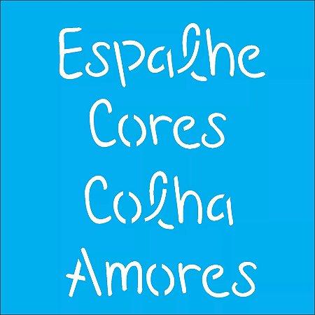 ESTENCIL 14X14 FRASE ESPALHE CORES OPA2214