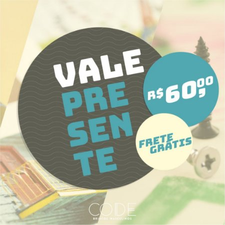 Vale Presente - R$60,00 + FRETE GRÁTIS