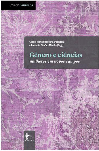 Gênero e ciências: mulheres em novos campos (Coleção Bahianas)