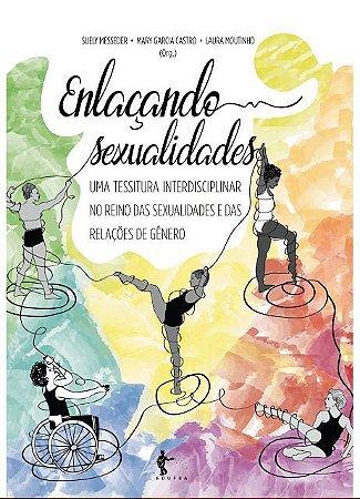 Enlaçando sexualidades: uma tessitura interdisciplinar no reino das sexualidades e das relações de gênero