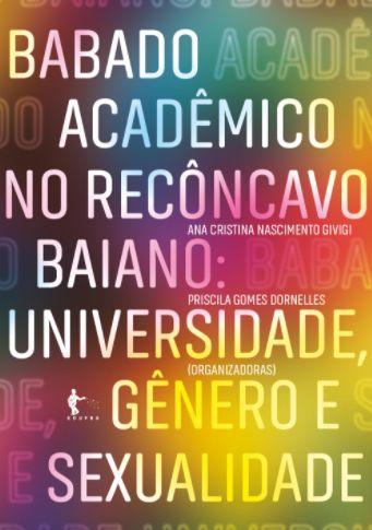 Babado acadêmico no Recôncavo Baiano: universidade, gênero e sexualidade