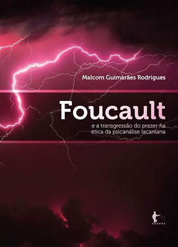Foucault e a transgressão do prazer na ética da psicanálise lacaniana