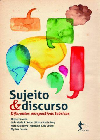 Sujeito e discurso: diferentes perspectivas teóricas