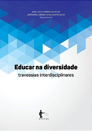 Educar na diversidade: travessias  indisciplinares