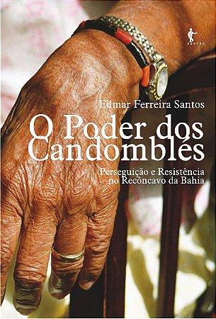 O poder do candomblé: perseguição e resistência no Recôncavo da Bahia