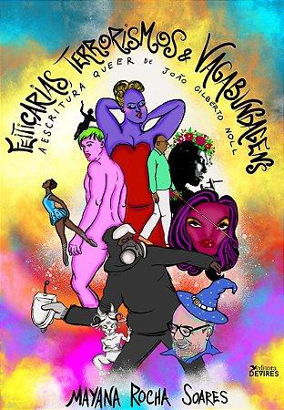 Feitiçarias, terrorismos e vagabundagens: a escritura queer de João Gilberto Noll