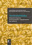Territorialidades: dimensões de gênero, desenvolvimento e empoderamento e das mulheres