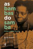 As bambas do samba: mulher e poder na roda (2ª edição)