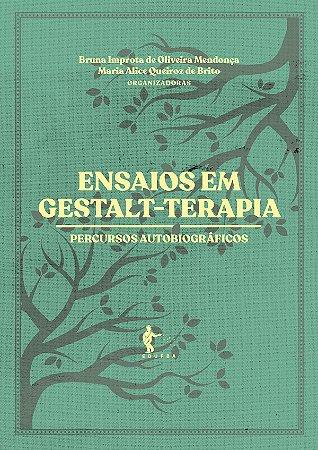 Ensaio em Gestalt-Terapia: percursos autobiográficos