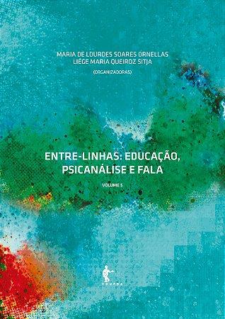 Entre-linhas (5): educação, psicanálise e fala