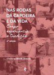 Nas rodas da capoeira e da vida: corpo, experiência e tradição (2ª ed.)