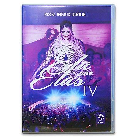 DVD Ela Por Elas IV