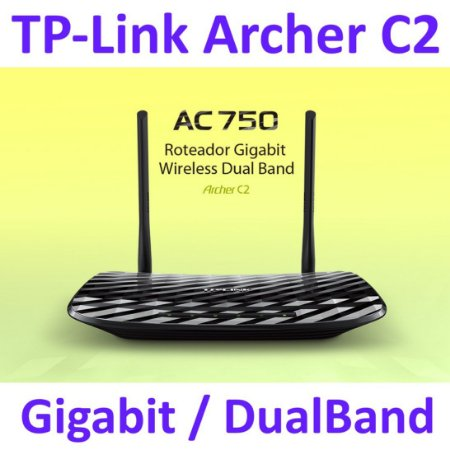 Roteador Wireless Dual Band TP-Link 750 Mbps AC750 Archer C2 portas Gigabit