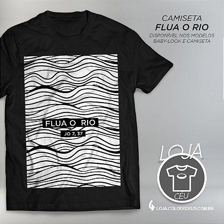 Camiseta Flua o Rio