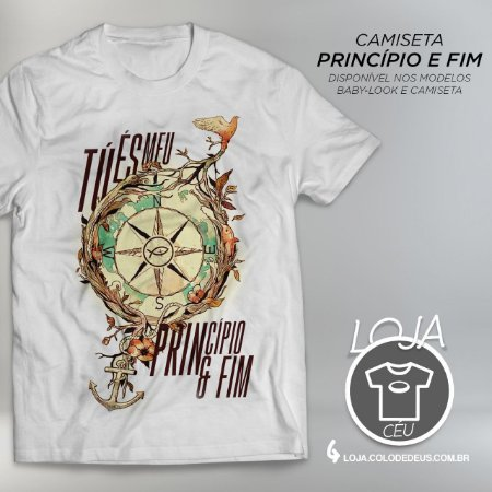 Camiseta Princípio e Fim