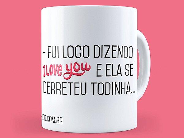 Caneca - I Love You = Morena em Francês