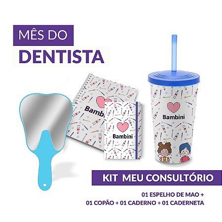 KIT - BAMBINI - MEU CONSULTÓRIO (Mês do Dentista)