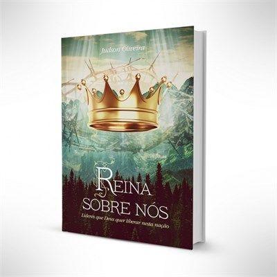 Livro Reina Sobre Nós - Pr. Judson Oliveira