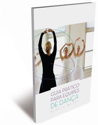 LIVRO GUIA PRÁTICO PARA EQUIPES DE DANCA