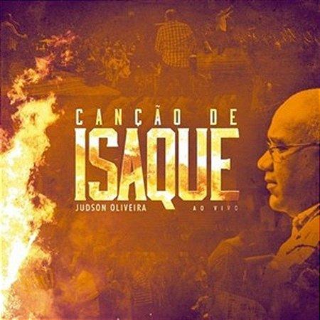 CD CANÇÃO DE ISAQUE - PR. JUDSON OLIVEIRA