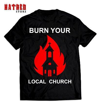 CAMISETA. Burn Your Local Church