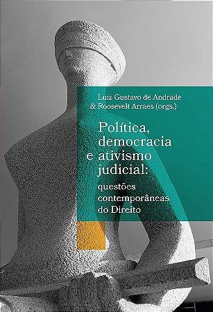 Política, democracia e ativismo judicial: questões contemporâneas do Direito