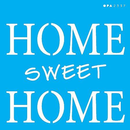 """Stencil 14cm x 14cm Frase """"Home Sweet Home"""" (OPA2337)"""
