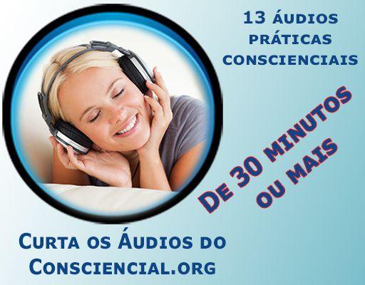 Áudios 30 minutos - Meditações, Reflexões, Orações, Visualizações Criativas, Invocações, Evocações, Decretos, Concentrações, Emanações