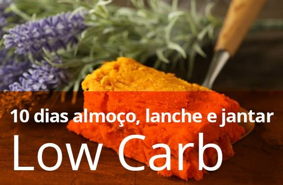 Kit 10 dias low carb  - Almoço, lanche e jantar low carb