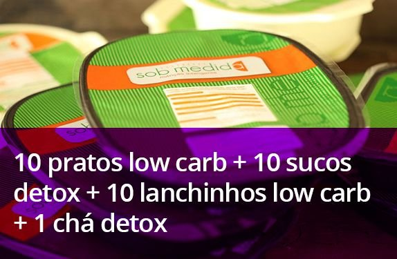 10 pratos low carb + 10 Sucos Detox + 10 Lanchinhos low carb + 1 chá detox