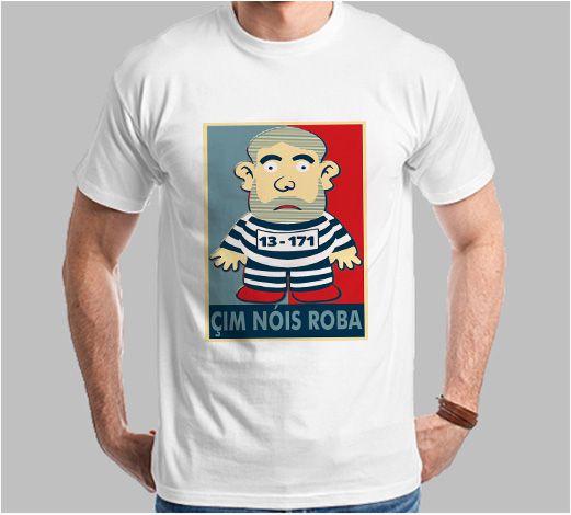 Camiseta Pixuleco Çim Nóis Roba (Super Econômica!!!)