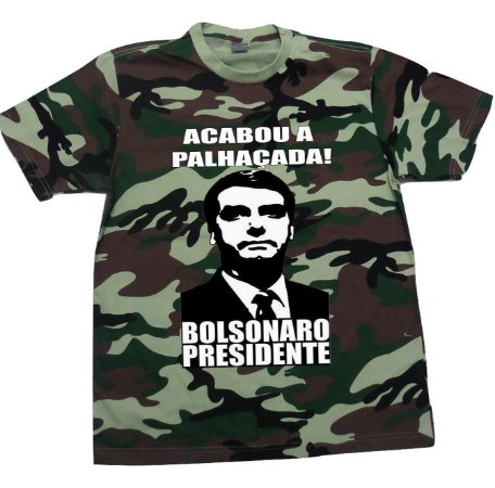 Camiseta Camuflada Bolsonaro Acabou a Palhaçada