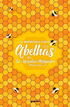 O Misterioso Caso das Abelhas do Sr. Ursulino Melgueiro