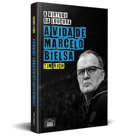 LANÇAMENTO: A virtude da loucura: A vida de Marcelo Bielsa (envios via Correios a partir de 30 de setembro)