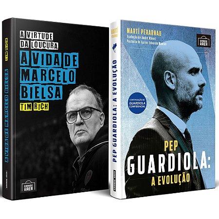 COMBO: A Virtude da Loucura: A Vida de Marcelo Bielsa + Pep Guardiola: A Evolução (envios via Correios a partir de 30 de setembro)