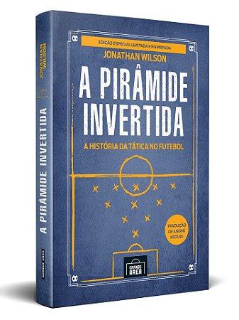 A PIRÂMIDE INVERTIDA - Edição Especial (Envios via Correios a partir de 23 de Novembro!)
